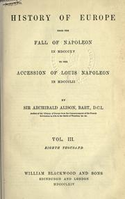 Cover of: History of Europe from the fall of Napoleon in 1815 to the accession of Louis Napoleon in 1852