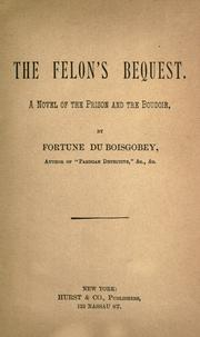 Cover of: The felon's bequest