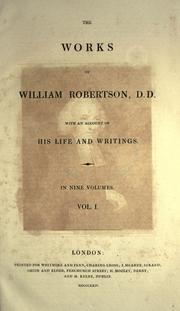 Cover of: The works of William Robertson, with an account of his life and writings