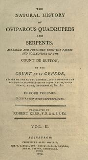 Cover of: The natural history of oviparous quadrupeds and serpents: Arr. and published from the papers and collections of the Count de Buffon, by the Count de la Cepede.