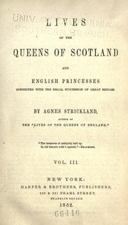 Cover of: Lives of the queens of Scotland and English princesses connected with the regal succession of Great Britain