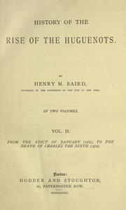 Cover of: History of the rise of the Huguenots