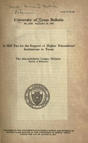 Cover of: A mill tax for the support of higher educational institutions in Texas | Shurter, Edwin Du Bois