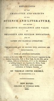 Cover of: Reflections on the character and objects of all science and literature, and on the relative excellence and value of religious and secular education, and of sacred and classical literature
