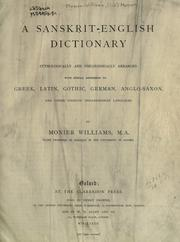 Cover of: A Sanskrit-English dictionary, etymologically and philologically arranged, with special reference to Greek, Latin, Gothic, German, Anglo-Saxon, and other cognate Indo-European languages