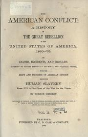 Cover of: The American conflict: a history of the great rebellion in the United States of America, 1860-'65