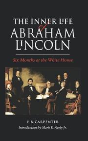 Six months at the White House with Abraham Lincoln by F. B. Carpenter