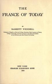 Cover of: France of today. | Barrett Wendell