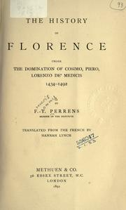 Cover of: The history of Florence under the domination of Cosimo, Piero, Lorenzo de' Médicis