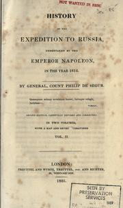 Cover of: History of the expedition to Russia, undertaken by the Emperor Napoleon, in the year 1812