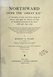"Northward over the ""great ice"" by Robert E. Peary"