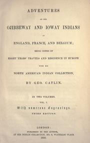 Cover of: Adventures of the Ojibbeway and Ioway Indians in England, France, and Belgium