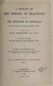 Cover of: A History of the Theory of Elasticity and of the Strength of Materials, from Galilei to the Present Time: Volume 2. Saint-Venant to Lord Kelvin. Part 2