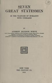 Cover of: Seven great statesmen in the warfare of humanity with unreason by Andrew Dickson White