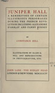 Cover of: Juniper Hall, a rendezvous of certain illustrious personages during the French revolution, including Alexandre d'Arblay and Fanny Burney