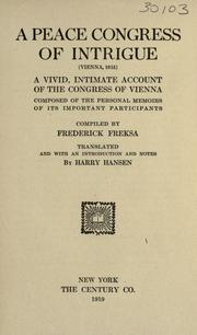 Cover of: A peace congress of intrigue (Vienna, 1815) | Friedrich Freksa