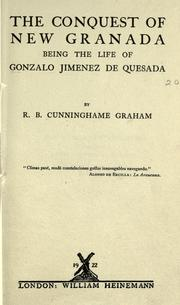 Cover of: The conquest of New Granada: being the life of Gonzalo Jimenez de Quesada