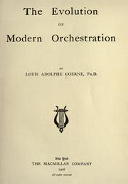 Cover of: The evolution of modern orchestration