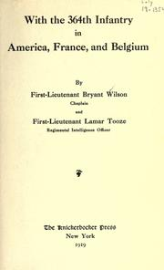 Cover of: With the 364th infantry in America, France, and Belgium | Bryant Wilson