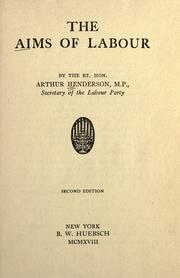 The aims of labour by Arthur Henderson