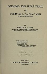 "Cover of: Opening the iron trail: or, Terry as a ""U. Pay."" man (a semi-centennial story)"