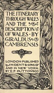 Cover of: The itinerary through Wales, and the description of Wales | Giraldus Cambrensis