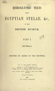 Cover of: Hieroglyphic texts from Egyptian stelae, etc. | British Museum. Department of Egyptian Antiquities.