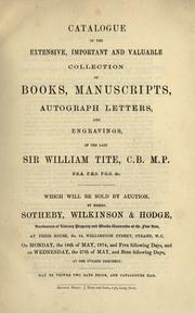 Cover of: Catalogue of the ... collection of books, manuscripts, autograph letters, and engravings, of the late Sir William Tite ... | Tite, William Sir