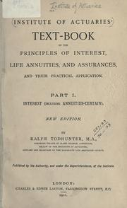 Text-book of the principles of interest, life annuities, and assurances by Institute of Actuaries (Great Britain)