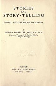 Cover of: Stories and story-telling in moral and religious education by St. John, Edward Porter.