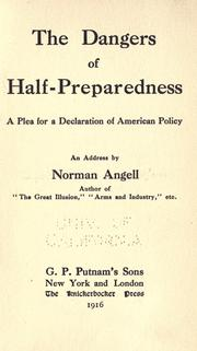Cover of: dangers of half-preparedness | Angell, Norman Sir