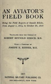 Cover of: An aviators field book, being the field reports of Oswald Bölcke, from August 1, 1914 to October 28, 1916