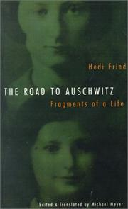 Cover of: The road to Auschwitz | Hedi Fried