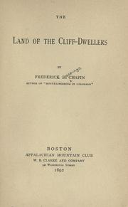 The land of the cliff-dwellers by Frederick H. Chapin