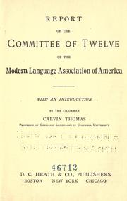 Cover of: Report of the Committee of twelve of the Modern language association of America. | Modern language association of Americas. Committee of twelve.