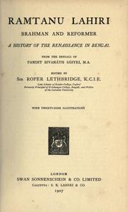 Cover of: Ramtanu Lahiri, Brahman and reformer : a history of the renaissance in Bengal; from the Bengali of Pandit Swanath Sastri