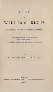 Cover of: Life of William Ellis, founder of the Birkbeck Schools: with some account of his writings, and of his labours for the improvement and extension of education.