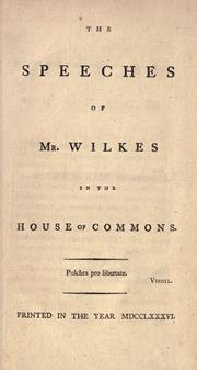 Cover of: The speeches of Mr. Wilkes in the House of Commons