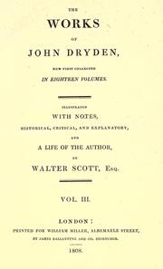 Cover of: The works of John Dryden: illustrated with notes, historical, critical, and explanatory : and alife of the author by Sir Walter Scott