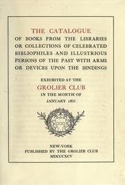 Cover of: The catalogue of books from the libraries or collections of celebrated bibliophiles and illustrious persons of the past