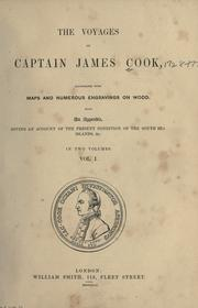 Cover of: The voyages of Captain James Cook: illustrated with maps and numerous engravings on wood : with an appendix giving an account of the present condition of the South Sea Islands, &c.