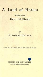 Cover of: A land of heroes by W. Lorcan O'Byrne