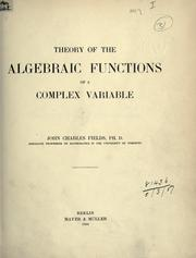 Cover of: Theory of the algebraic functions of a complex variable. | John Charles Fields
