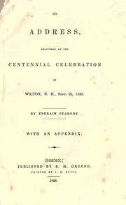 Cover of: An address, delivered at the centennial celebration in Wilton, N.H., Sept. 25, 1839