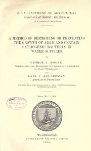 Cover of: A method of destroying or preventing the growth of Algæ and certain pathogenic bacteria in water supplies