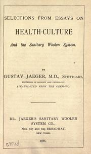 Cover of: Selections from essays on health-culture and the sanitary woolen system