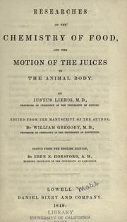 Cover of: Researches on the chemistry of food, and the motion of the juices in the animal body
