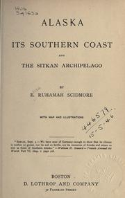 Cover of: Alaska: its southern coast and the Sitkan Archipelago