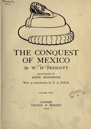 The conquest of Mexico by William Hickling Prescott