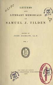 Cover of: Letters and literary memorials of Samuel J. Tilden
